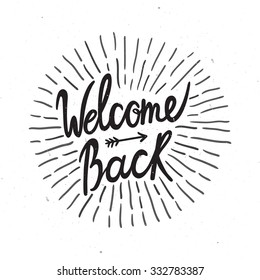 """Vector card with hand written text """"Welcome back"""". Stylish vintage label with sunburst."""
