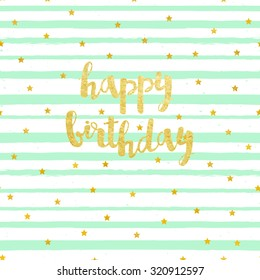 Vector card with Happy Birthday lettering and pattern of gold foil stars. Background with mint brush strokes of paint