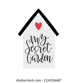 Vector card with home and text My secret garden.