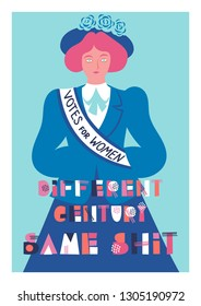 "Vector card for women's day 8 march with a suffragette and lettering ""Different century - same shit"""