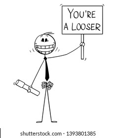 Vector cartoon of crazy smiling man with university education diploma or degree, pockets full of money and holding you are looser sign.