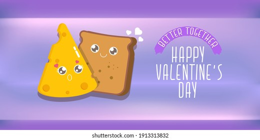 vector cartoon cute bread man character with cheese girl character isolated on violet background. valentines day comic funky kids poster or horizontal banner with funky food couple. Better together
