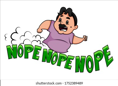 Vector cartoon illustration of a fat man running in a hurry. Lettering text nope nope nope. Isolated on white background.