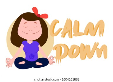 Vector cartoon illustration of woman in yoga pose. Lettering calm down text. Isolated on white background.