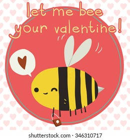 Vector cartoon Let me be your valentine flat greeting card. For game presentation, user interface tablet, smart phone. With cute bee.