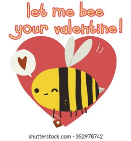 Vector cartoon Let me be your valentine flat greeting card. For game presentation, user interface tablet, smart phone. With cute bee in heart shape.