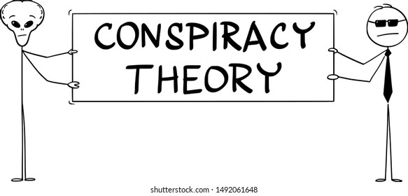 Vector cartoon stick figure drawing conceptual illustration of extraterrestrial alien and secret agent holding big conspiracy theory sign .