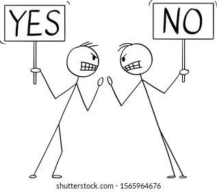 Vector cartoon stick figure drawing conceptual illustration of two angry men or businessmen in fight argument or arguing with yes and no signs in hands.