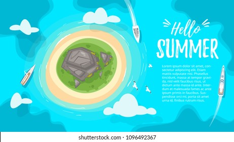 Vector cartoon style background with tropical paradise sea island shore with rocks and the azure colored sea. Yacht sailing towards the shore. Good sunny day. Hello summer text. Top view.