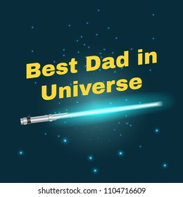 Vector cartoon style illustration Of Fathers Day greeting card template with lazer sabre. Best Dad in Universe text. Dark space background.
