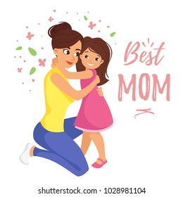 Vector cartoon style illustration of happy mother hugging daughter. Mother's day greeting card template on white background. Best mom text.