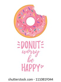 Vector cartoon style poster design with tasty bitten pink doughnut on white background. Donut worry be happy text.