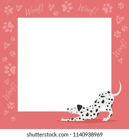 Vector cartoon style video and photo frame background for editing. Cute dog - dalmatian on the border with doggy paws footprints and hearts.