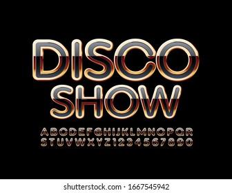 Vector chic Emblem Disco Show. Luxury stylish Font. Unique Alphabet Letters and Numbers.