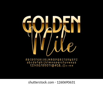 Vector chic Logo Golden Mile. Bright luxury Font. Elegant glossy Alphabet Letters, Numbers and Symbols.