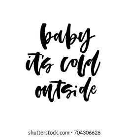 Vector Christmas card with the lettering quote - Baby it's cold outside. Xmas design for greeting cards and invitations. Unique hand drawn lettering illustration.