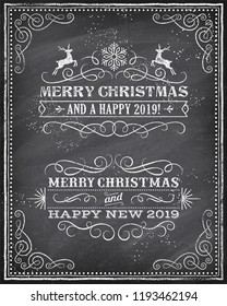 "Vector Christmas Greeting Card with Chalk drawn ""Merry Christmas and Happy new 2019 year"" and a very cool background chalkboard. The art is fully layered for ease of editing."