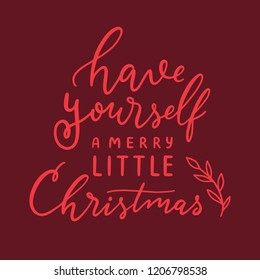 """Vector Christmas hand lettering print """"Have yourself a merry little Christmas"""""""