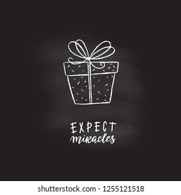 Vector Christmas Icon - gift and lettering. Expect miracles. Chalk effect