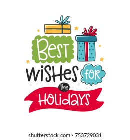 Vector Christmas poster with phrase, gift and decor elements. Typography card, color image. Best wishes for the holidays. Design for t-shirt and prints.