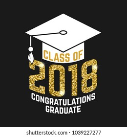 Vector Class of 2018 badge. Concept for shirt, print, seal, overlay or stamp, greeting, invitation card. Typography design- stock vector. Graduation design with hut and text Class of.