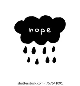Vector, clip art, hand drawn. Cute cloud, nope, talk, signature, rain. Print for cards, posters, patterns, t-shirts and other. Isolated objects.