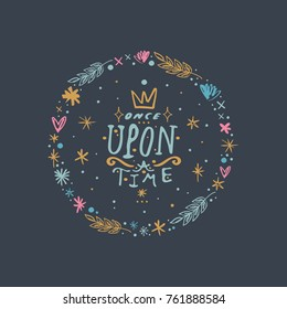 Vector, clip art, hand drawn. Once upon a time, crown, frame, lettering, magical, pastel, stars, fairy tale. Illustration, print for cards, posters, patterns, t-shirts and other. Isolated objects.