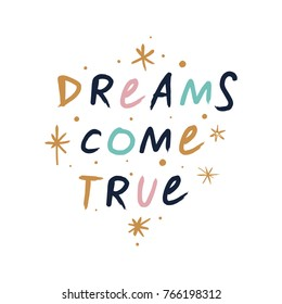 Vector, clip art, hand drawn. Nice, dreams come true, wreath, stars, inspire, letters, sign, wish. Decor elements, print for cards, posters, t-shirts, other clothes and more. Isolated objects.