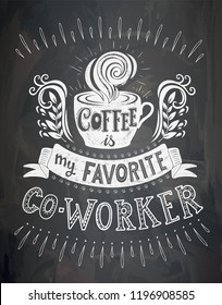 Vector coffee lettering on the chalk board . Poster with inscription about coffee drinks. Vector hand drawn illustration.