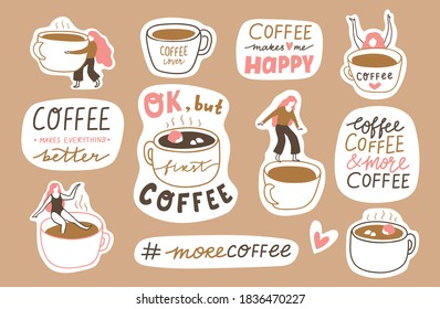 vector coffee sticker pack in hand-drawn style. Coffee mugs and girls with text and lettering. Cute cards or banners. Illustration for coffee lovers.