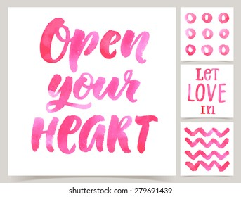 Vector collection of love cards template. Watercolor elements and patterns, calligraphic phrase for your design: Let love in, Open your heart. Posters or postcards.