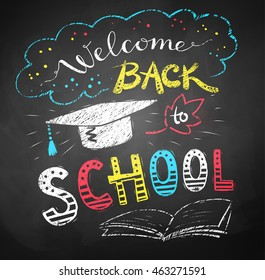 Vector color chalk drawing of Welcome Back to School poster with mortarboard cap on chalkboard background.