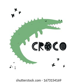 Vector color hand-drawn children's illustration, print, card with a cute green crocodile and lettering croco in Scandinavian style on a white background. Cute baby animals. Baby print. Reptile.