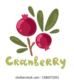 Vector color illustration of cranberry with handwritten lettering name in English on white isolated background. Cute plant. Flat doodle design.