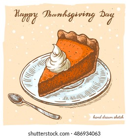 Vector color linear illustration of the slice of pumpkin pie on the plate, spoon, handwritten text Happy Thanksgiving Day. Hand drawn sketch of the pie piece on the textured paper background.