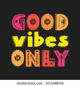 "Vector colored hand-drawn trendy poster ""Good vibes only"" made of patterned letters on a black background."
