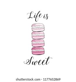 """Vector colorful cute macaroons and hand drawn quote text """"Life is Sweet"""". Sweet pastry cookies with crumbles. Stack of colorful cartoon macarons icon. Macaroon cakes isolated. Vector illustration"""