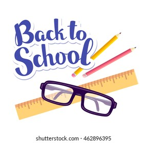 Vector colorful illustration of inscription back to school with two pencils, ruler, glasses on white background. Bright school design for web, site, advertising, banner, poster, brochure, board