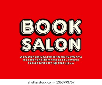 Vector colorful Sign Book Salon. Cool Font. Bright 3D Alphabet Letters, Numbers and Symbols
