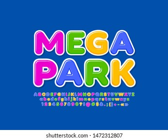 Vector colorful sign Mega Park. Bright glossy Font. Set of Alphabet Letters, Numbers and Symbols