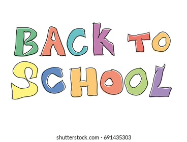 Vector colorful text back to school, drawing made by a child