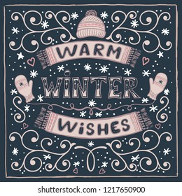 Vector colorful winter card with Warm winter wishes text, snow, hat, mittens and scarf. Christmas greeting card with brush calligraphy and hand drawn illustrations of mittens and hat. Happy winter
