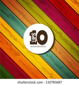 Vector colorful wooden background with place for your text. Eps10