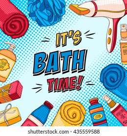 Vector comic personal hygiene background with bathroom accessories and cosmetics. It's bath time illustration in pop art style