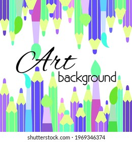 Vector concept of art background with brushes and pencils. Vector illustration. Art card, poster, banner, typographic poster,   performance announcement.
