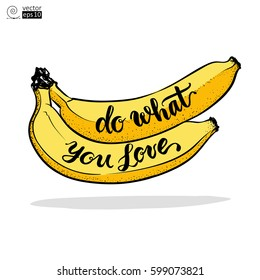 vector concept of motivational phrase 'do what you love' with juicy yellow banana. Hand drawn lettering. it can be used for greeting cards, posters or t-shirts.