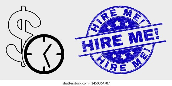 Vector contour dollar credit time pictogram and Hire Me! seal. Blue round textured seal with Hire Me! title. Black isolated dollar credit time pictogram in linear style.