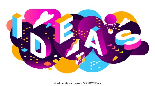 Vector creative abstract horizontal illustration of 3d ideas word lettering typography on bright color background. Creative idea concept with decor element. Isometric template design for business idea