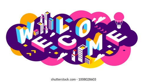 Vector creative abstract horizontal illustration of 3d welcome word lettering typography on colorful background. Invitation to the city concept with building, decor element. Isometric design of banner