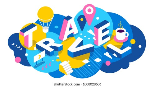 Vector creative abstract horizontal illustration of 3d travel word lettering typography on colorful background. Travel company concept with air balloon, decor element. Isometric design of banner